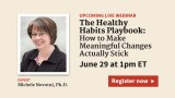 The Healthy Habits Playbook: How to Make Meaningful Changes Actually Stick