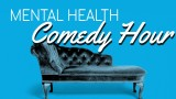 Mental Health Comedy Hour