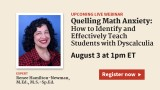 Quelling Math Anxiety: How to Identify and Effectively Teach Students with Dyscalculia