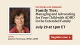 Family Ties: Managing and Advocating for Your Child with ADHD in the Extended Family