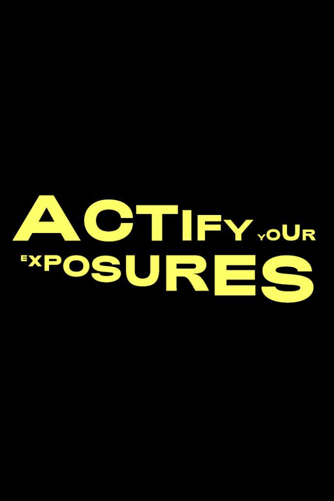 ACTify your Exposures