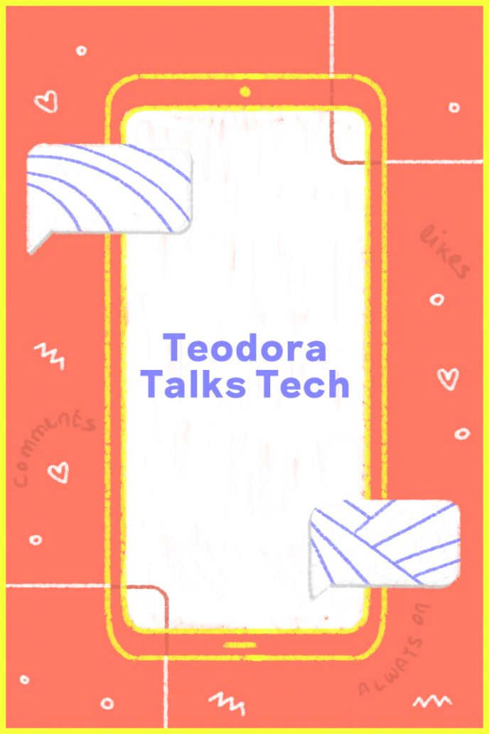 Teodora Talks Tech