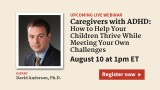 Caregivers with ADHD: How to Help Your Children Thrive While Meeting Your Own Challenges