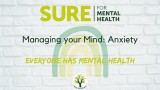 SURE for Mental Health - Managing your Mind: Anxiety