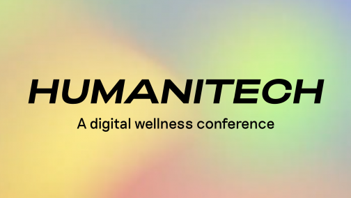 HUMANITECH: A Digital Wellness Conference