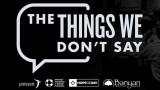 Things We Don't Say - Weekly Digital Education